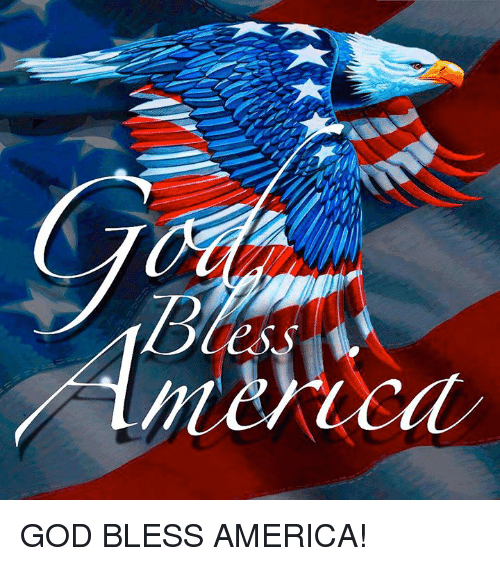America, God, and Memes: GOD BLESS AMERICA!