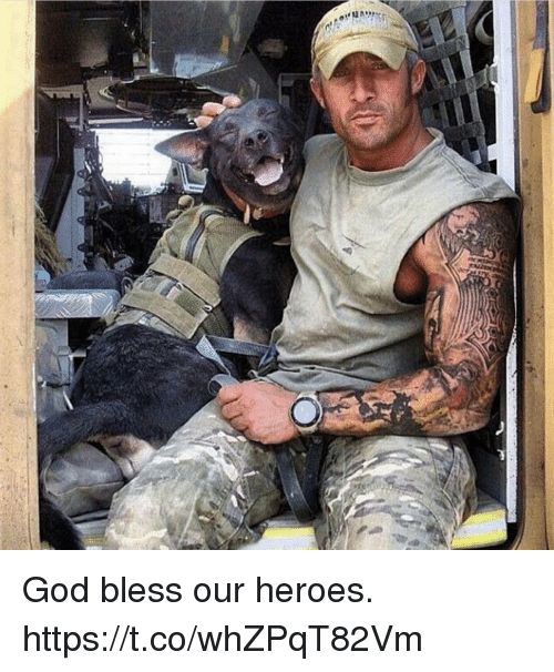 God, Memes, and Heroes: God bless our heroes. https://t.co/whZPqT82Vm