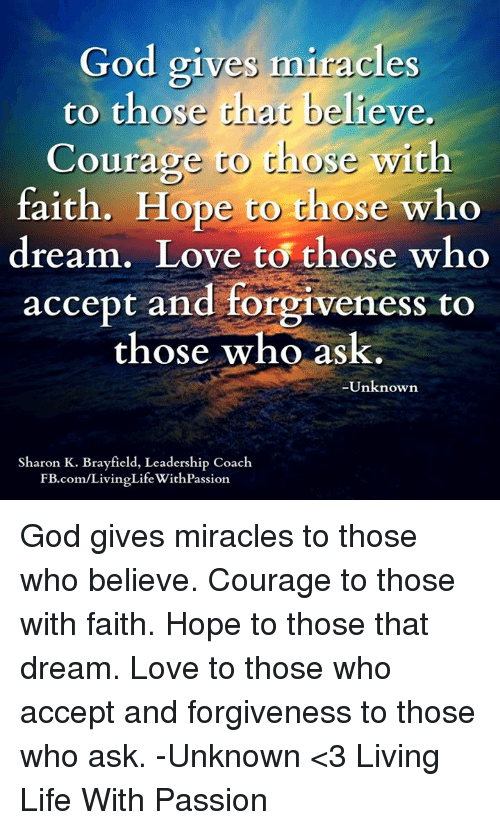 God Gives Miracles to Those Chat Believe Courage to T With