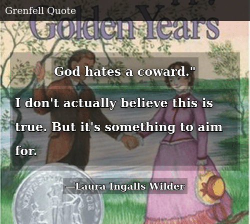 God Hates A Coward I Dont Actually Believe This Is True But Its