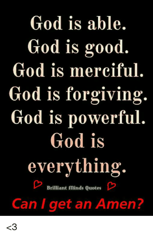 God Is Able God Is Good God Is Merciful God Is Forgiving God ...