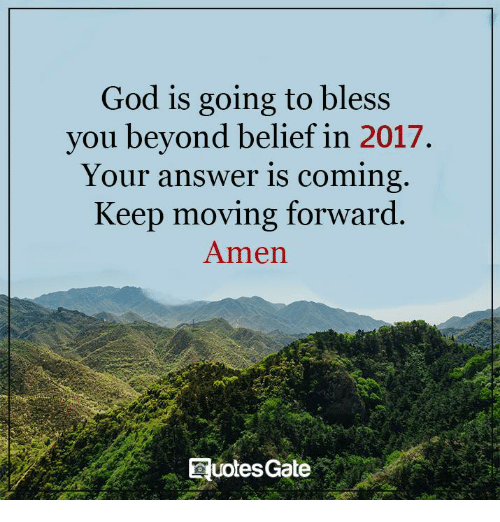 God Is Going To Bless You Beyond Belief In 2017 Your Answer Is