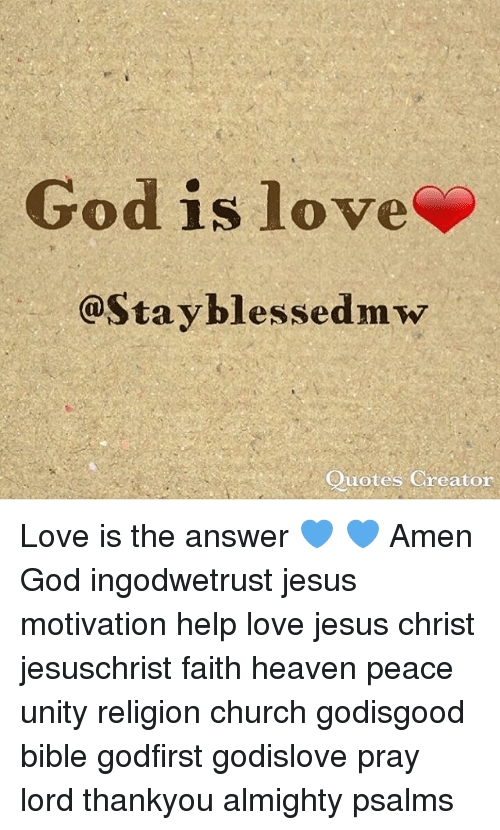 God Is Love Quotes Creator Love Is The Answer Amen God