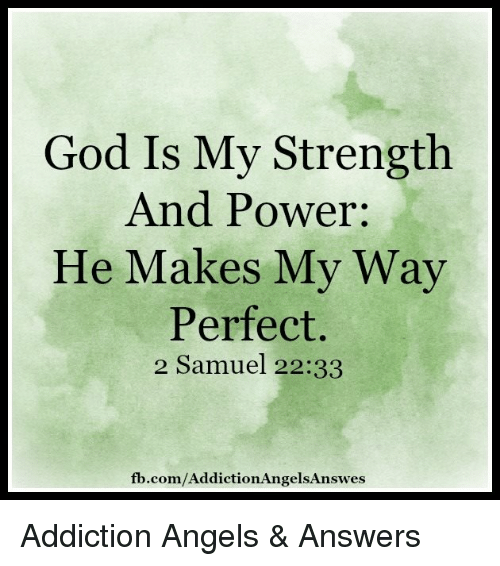 God Is My Strength And Power He Makes My Way Perfect 2