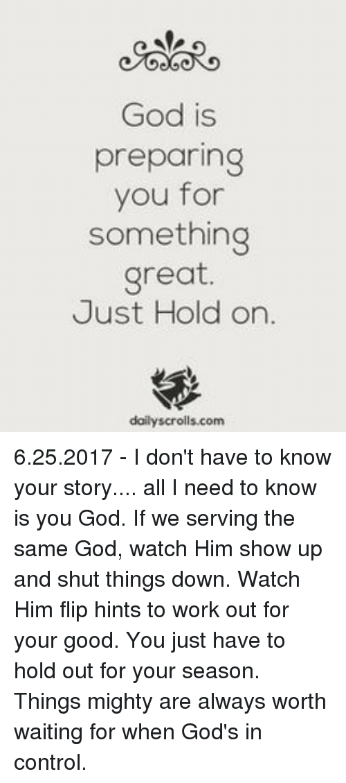 God Is Preparing You For Something Great Just Hold On