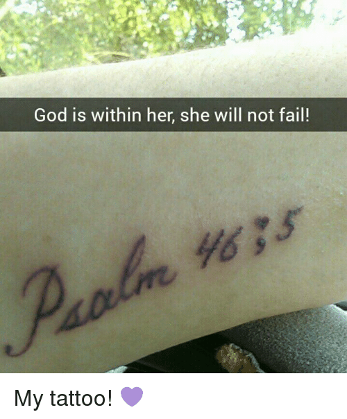 God Is Within Her She Will Not Fail My Tattoo Meme On Meme