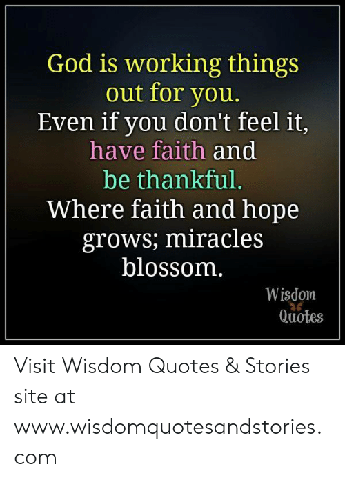 God Is Working Things Out For You Even If You Dont Feel It Have