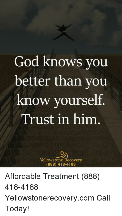 0ead0b628 God Knows You Better Than You Know Yourself Trust in Him Yellowstone ...