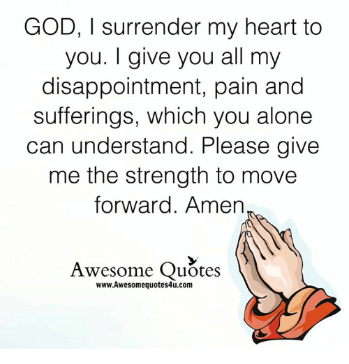 God L Surrender My Heart To You Give You All My Disappointment Pain
