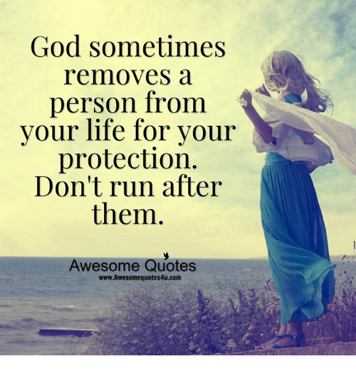 God Sometimes Removes A Person From Your Life For Your Protection