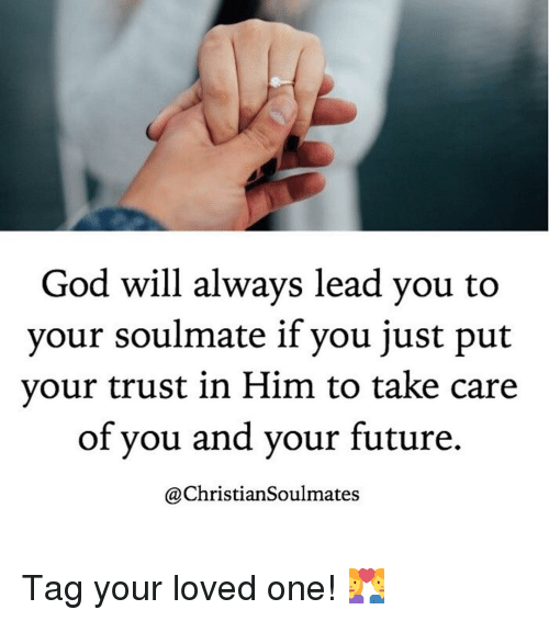 God Will Always Lead You to Your Soulmate if You Just Put