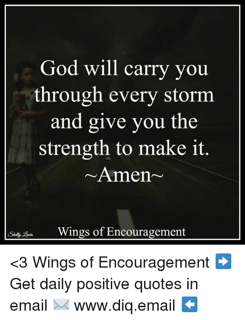 God Encouragement Quotes | God Will Carry You Through Every Storm And Give You The Strength To