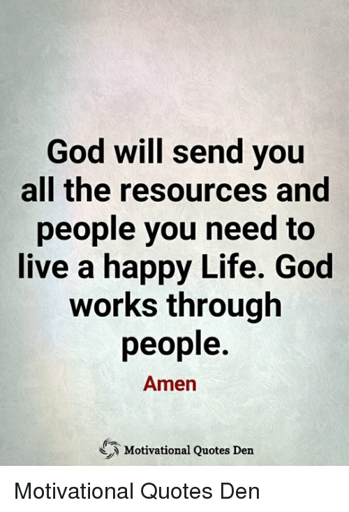 God Will Send You All The Resources And People You Need To Live A