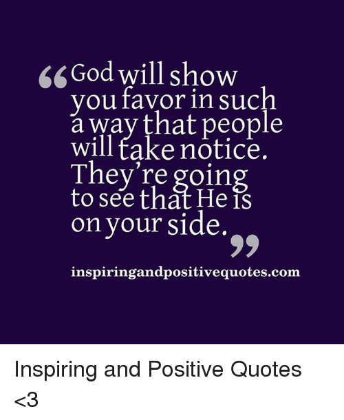 God Will Show You Favor In Such A Way That People Will Take Notice