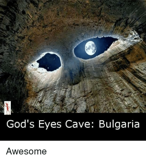 Awesome, Bulgaria, and Gods: God's Eyes Cave: Bulgaria Awesome