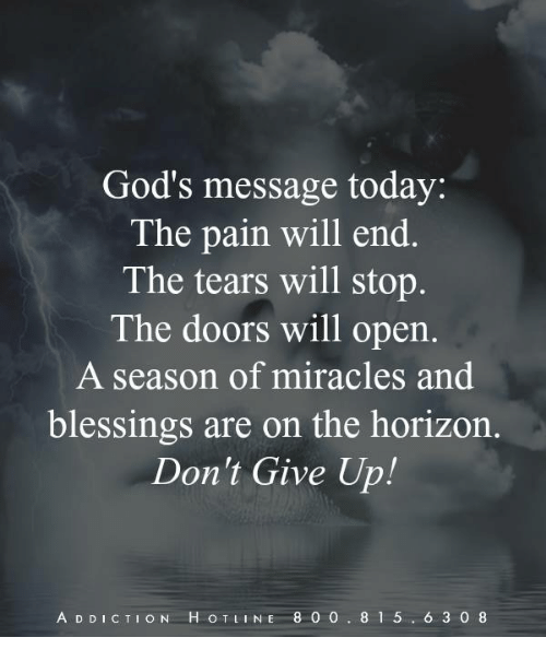 Gods Message Today The Pain Will End The Tears Will Stop The Doors