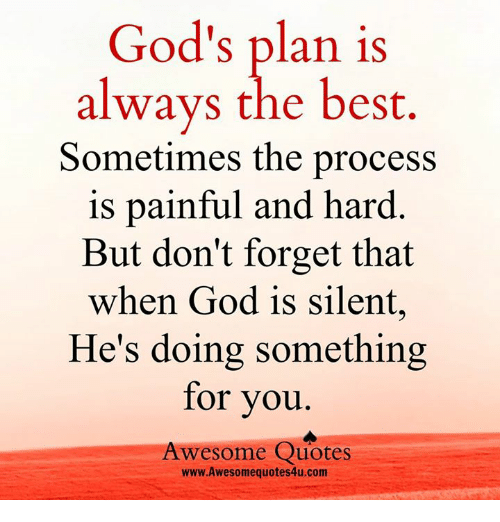 God's Plan Is Always The Best Sometimes The Process Is Painful And New Gods Plan Quotes