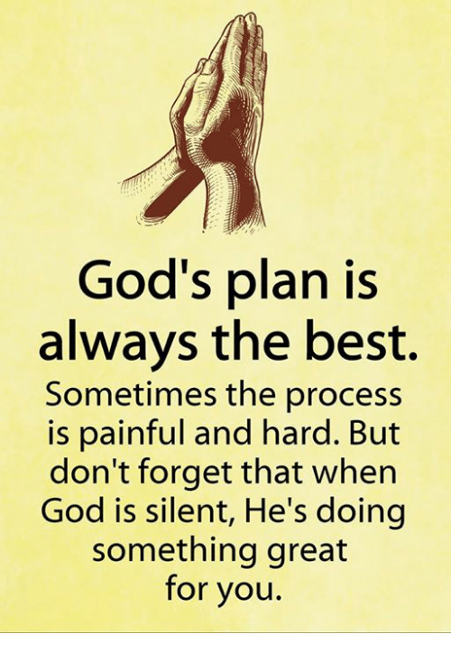 Gods Plan Is Always The Best Sometimes The Process Is Painful And