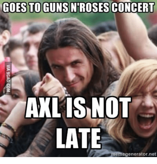goes to guns n roses concert concert axl is not 14036197 goes to guns n roses concert concert axl is not late generator net