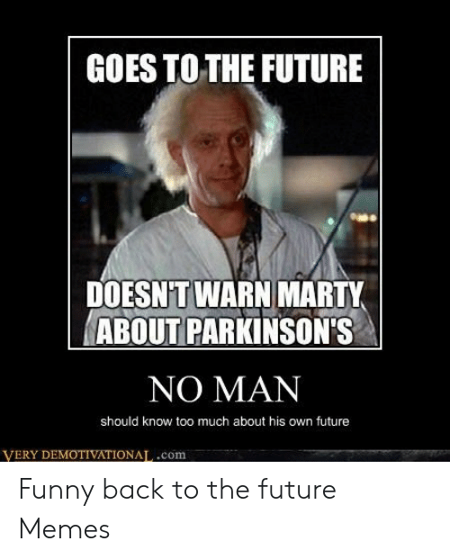 Goes To The Future Doesn Twarn Marty About Parkinson S No Man