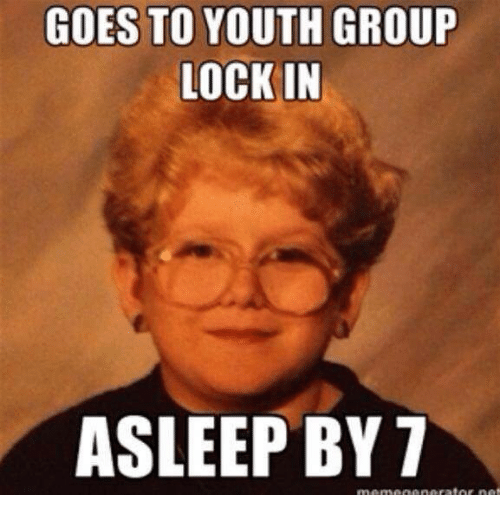 goes to youth group lock in asleep by 7 383241 goes to youth group lock in asleep by 7 christian meme on me me