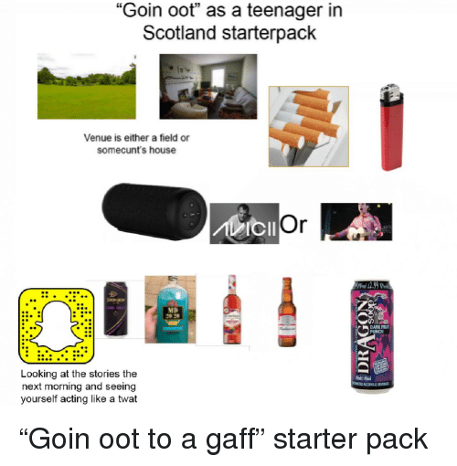 """Starter Packs, House, and Scotland: """"Goin oot"""" as a teenager in  Scotland starterpack  Venue is either a field or  somecunt's house  ICIl  噜.  DARK FRUI  PUNCH  Looking at the stories the  next morning and seeing  yourself acting like a twat"""
