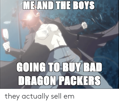 Bad, Packers, and Dragon: GOING TO BUY BAD  DRAGON PACKERS they actually sell em
