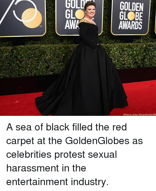 Memes, Protest, and Black: GOLD  GLC  AWA  GOLDEN  GLOBE  AWARDS  Photo by Jordan Strauss/Invision/AP A sea of black filled the red carpet at the GoldenGlobes as celebrities protest sexual harassment in the entertainment industry.