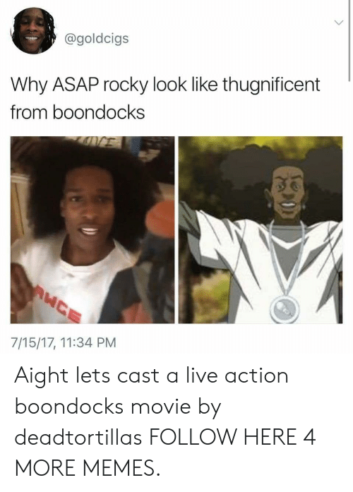 Dank, Memes, and Rocky: @goldcigs  Why ASAP rocky look like thugnificent  from boondocks  7/15/17, 11:34 PM Aight lets cast a live action boondocks movie by deadtortillas FOLLOW HERE 4 MORE MEMES.