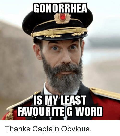 gonorrhea is my least favourite g word thanks captain obvious