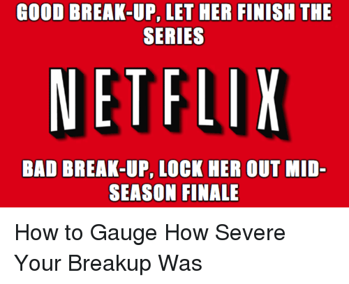 what is a bad break up