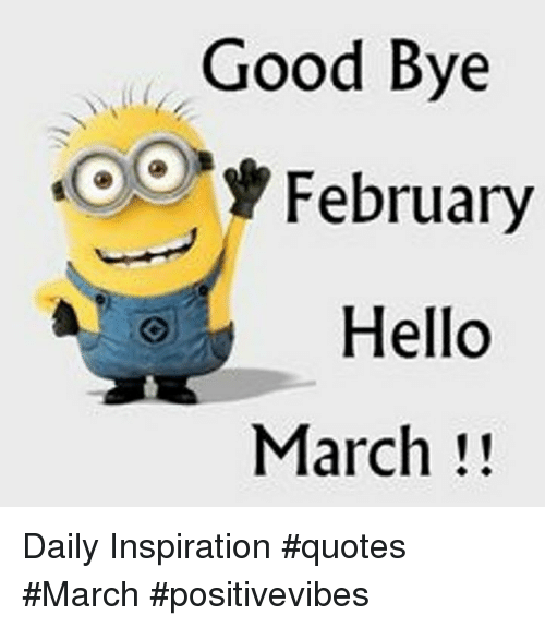 Hello, Memes, And Good: Good Bye February Hello March! Daily Inspiration #