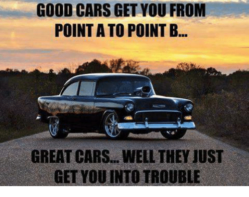 Dank And Good Cars Getvou From Point Ato B Great