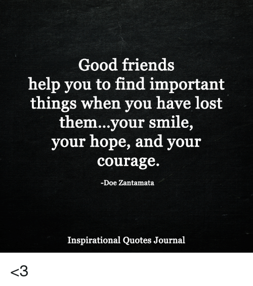 Good Friends Help You to Find Important Things When You Have Lost