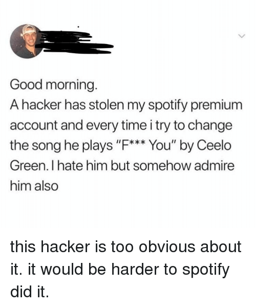 Good Morning a Hacker Has Stolen My Spotify Premium Account and