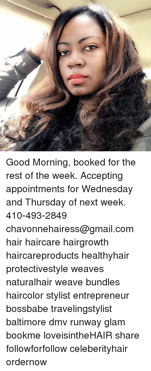 Good Morning Booked For The Rest Of The Week Accepting Appointments