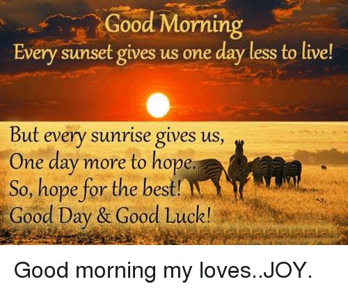 Good Morning Every Sunset Give...