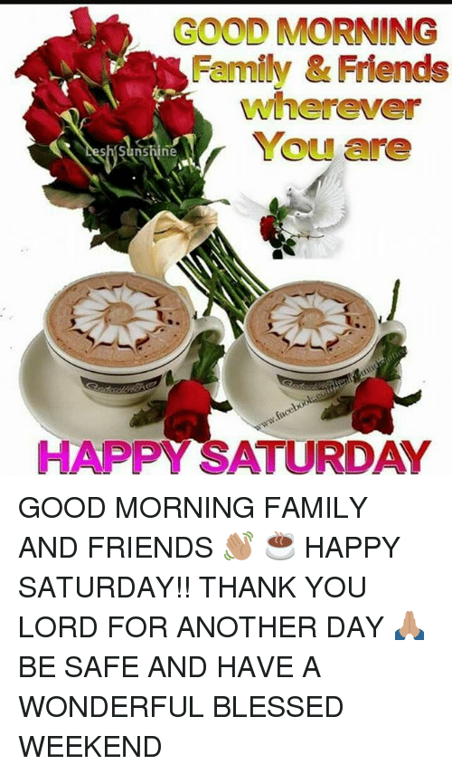 GOOD MORNING Family & Friends Wherever You Are HAPPY