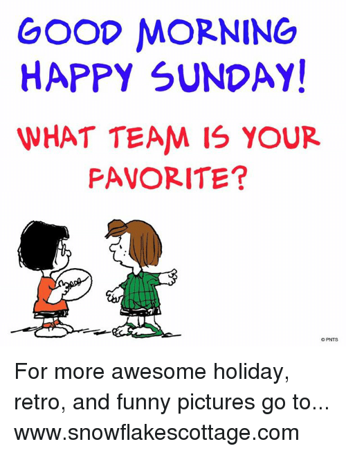 Good Morning Happy Sunday What Team Is Your Pavorite O Pnts For