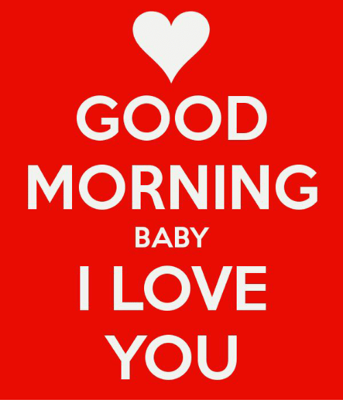 Love, Good Morning, and I Love You: GOOD MORNING I LOVE YOU BABY