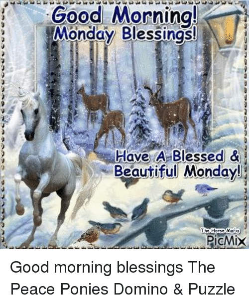 Good Morning Monday Blessings Me Have A Blessed Beautiful Monday