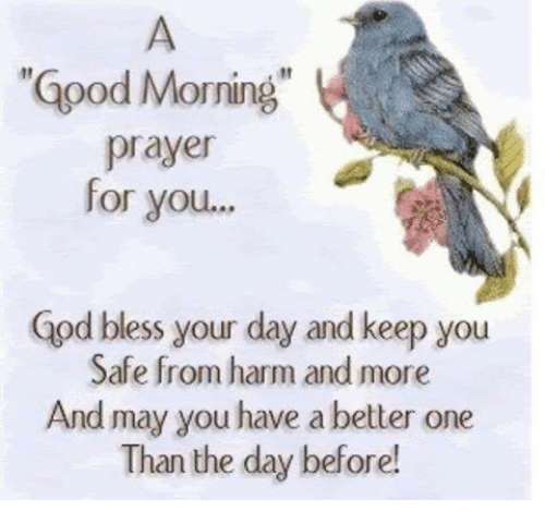 Good morning prayer for you god bless your day and keep you safe blessed god and memes good morning prayer for you publicscrutiny Gallery