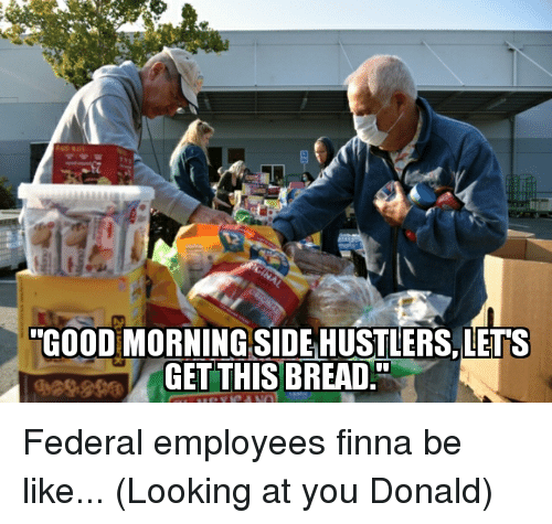 Be Like, Politics, and Good Morning: GOOD MORNING SIDE HUSTLERS.LETS  s: @GET THIS BREAD.
