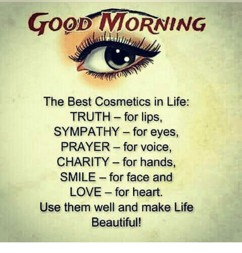 Good Morning The Best Cosmetics In Life Truth For Lips Sympathy For
