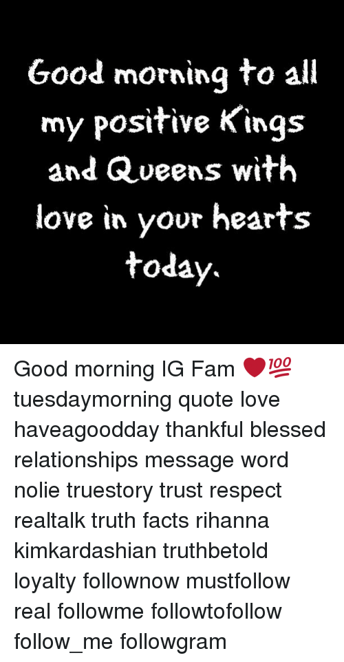 Good Morning To All My Positive Kings And Queens With Love In Your