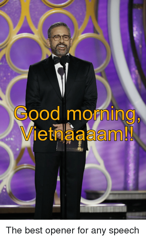 The Office, Good Morning, and Best: Good morning  Vietnaaaam!