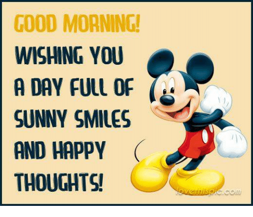 GOOD MORNING! WISHING YOU a DAY FULL OF SUNNY SMILES AND ...