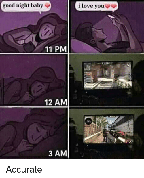 Good Night Baby I Love Youv 11 PM 12 AM 3 AM | Funny Meme on ME ME