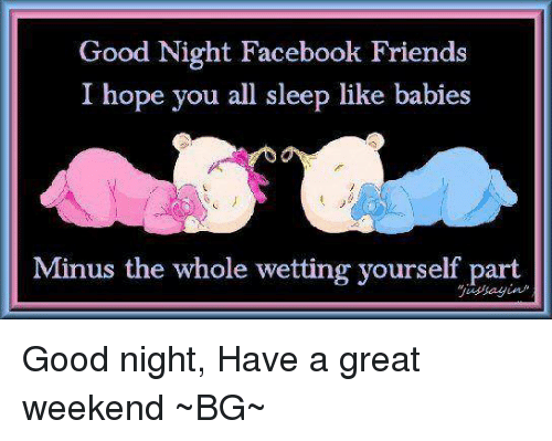 facebook friends and memes good night facebook friends i hope you all sleep