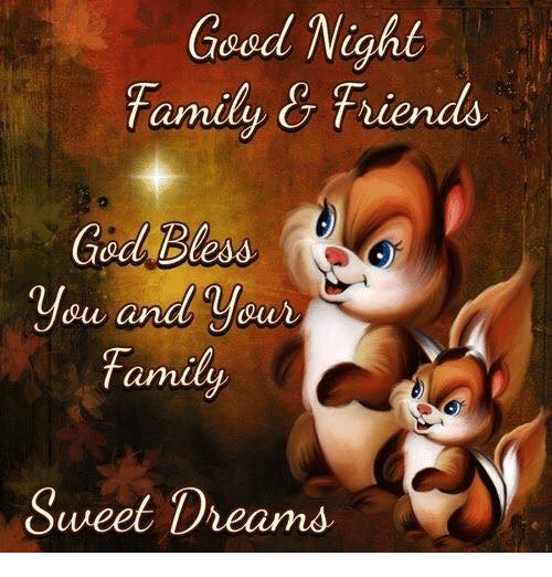 Good Night Family Friends God Bless You And Your Family Sweet Dreams